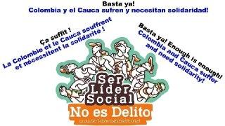 Basta ya! Colombia y el Cauca sufren y necesitan solidaridad!